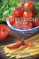 Mediterranean Diet: Many Delicious and Mouth-Watering Recipes from the Mediterranean Tradition (Paperback)