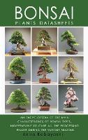 BONSAI - Plants Datasheets: An Encyclopedia of the Main Characteristics of Bonsai Types, Indispensable to Care for All Processing Phases During the Various Seasons (Hardback)