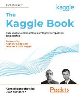 Data Analysis and Machine Learning with Kaggle: How to win competitions on Kaggle and build a successful career in data science (Paperback)