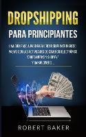 """Dropshipping para Principiantes: Una Guida Passo-Passo come Creare il tuo primo Reddito Passivo con le Attivita di E-Commerce """"Dropshipping e Shopify"""" e Fare Soldi ... (Paperback)"""