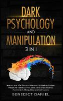 Dark Psychology and Manipulation: Improve your Life. Discover Advanced Methods to Analyze People with Hypnosis, Persuasion, Emotional Influence, Mind Control, Manipulation, and NLP Secrets (Hardback)