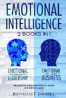 Emotional Intelligence: 2 Books in 1. Emotional Intelligence for Leadership + Emotional Intelligence Business. The Definitive Guide to Improve Social Skills and Achieve Success (Paperback)