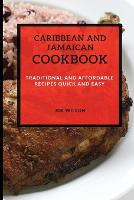 Caribbean and Jamaican Cookbook: Traditional and Affordable Recipes Quick and Easy (Paperback)