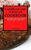 Caribbean and Jamaican Cookbook: Traditional and Affordable Recipes Quick and Easy (Hardback)