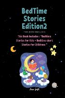 BedTime Stories Edition2: This Book Includes: Bedtime Stories for Kids + Bedtime short Stories for Childrens - Bedtime Stories 2 (Paperback)