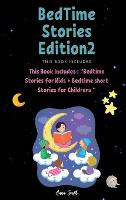 BedTime Stories Edition2: This Book Includes: Bedtime Stories for Kids + Bedtime short Stories for Childrens - Bedtime Stories 2 (Hardback)