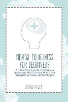 Mental Toughness For Beginners