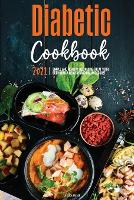 The Diabetic Cookbook for Beginners 2021: Simple and Healthy Recipes to Treat Your Body with a Healthy and Balanced Diet (Paperback)