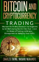 Bitcoin and Cryptocurrency Trading: Discover the Trading Strategies for Beginners to Get Rich during the 2021 Bull Run - Learn the Basics of Trading and Money Management to Maximize Your Profits (Hardback)