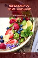 The Number #1 Dash Cook Book: You Won't Miss Salt With These Tasty Low Sodium Recipes Designed by Nutritionists for You (Paperback)