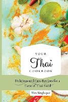 Your Thai Cookbook: Delicious and Easy Recipes for a Taste of Thai Food (Paperback)