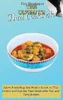 The Ultimate Thai Cookbook: Learn Everything You Need to Know on Thai Cuisine and Improve Your Meals with Easy and Tasty Recipes (Hardback)