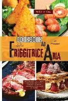 Cookbook della friggitrice ad aria per principianti (AIR FRYER COOKBOOK italian version)): Ricette sane, deliziose e facili per friggere, cuocere al forno, arrostire, rosolare e grigliare (Paperback)