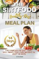 The Sirtfood Healthy Diet Meal Plan: The Famous VIP Diet That Will Make You Lose Weight in Just 14 Days. (Recipes with Pictures) - 2021 01 (Paperback)