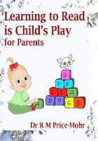 Learning to Read is Child's Play: for Parents (Hardback)