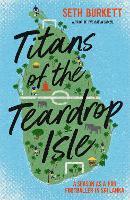 Titans of the Teardrop Isle: A Season as a Pro Footballer in Sri Lanka (Paperback)