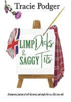 Limp Dicks & Saggy Tits (Hardback)
