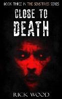 Close to Death - The Sensitives 3 (Paperback)
