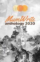 MumWrite Anthology 2020 (Paperback)