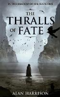 The Thralls of Fate (Paperback)