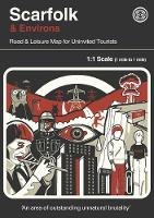 Scarfolk & Environs: Road & Leisure Map For Uninvited Tourists (Sheet map, folded)