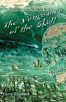 The Vengeance of the Skull: The Brig Girls and the skull Book 2 - The Brig Girls and the Skull 2 (Paperback)