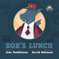 Bob's lunch - Sunburst City Dragons (Paperback)