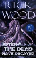 After the Dead Have Decayed - Cia Rose 4 (Paperback)