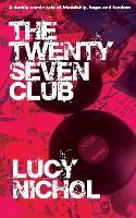 The Twenty Seven Club: A darkly comic tale of friendship, hope and fandom (Paperback)