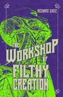 The Workshop of Filthy Creation