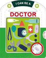 I Can Be A Doctor - Real-life Play (Board book)