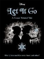 Disney Frozen: Let It Go - Twisted Tales (Paperback)