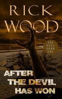 After the Devil Has Won - Cia Rose 1 (Paperback)