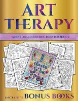 Mindfulness Colouring Books for Adults (Art Therapy): This book has 40 art therapy coloring sheets that can be used to color in, frame, and/or meditate over: This book can be photocopied, printed and downloaded as a PDF - Mindfulness Colouring Books for Adults 26 (Paperback)