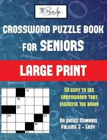Crossword Puzzle Books for Seniors (Vol 2 - Easy): Large print game book with 50 crossword puzzles: One crossword game per two pages: All crossword puzzles come with solutions: Makes a great gift for Crossword lovers. - Crossword Puzzle Books for Seniors 2 (Paperback)