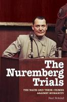 The Nuremberg Trials: The Nazis and Their Crimes Against Humanity (Paperback)