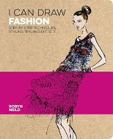 I Can Draw Fashion: Step-by-Step Techniques, Styling Tips and Effects - I Can Draw (Paperback)