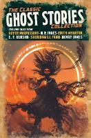 The Classic Ghost Stories Collection: Chilling Tales from Guy de Maupassant, M. R. James, Edith Wharton, E. F. Benson, Sheridan Le Fanu, Henry James - Arcturus Retro Classics (Hardback)