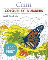 Calm Large Print Colour by Numbers - Arcturus Large Print Colour by Numbers Collection (Paperback)