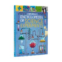 Children's Encyclopedia of Science Experiments - Arcturus Children's Reference Library (Hardback)