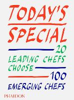 Today's Special: 20 Leading Chefs Choose 100 Emerging Chefs (Hardback)