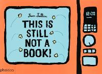 This Is Still Not A Book (Board book)