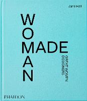Woman Made: Great Women Designers (Hardback)