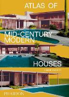 Atlas of Mid-Century Modern Houses, Classic format (Hardback)