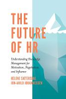 The Future of HR: Understanding Knowledge Management for Motivation, Negotiation, and Influence (Hardback)