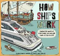 How Ships Work - Lonely Planet Kids (Hardback)