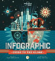 Infographic Guide to the Globe - Lonely Planet Kids (Hardback)
