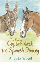 The Tale of Captain Jack the Spanish Donkey (Paperback)