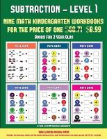 Books for 2 Year Olds (Kindergarten Subtraction/taking away Level 1): 30 full color preschool/kindergarten subtraction worksheets that can assist with understanding of math (includes 8 additional PDF books worth $60.71) - Books for 2 Year Olds 10 (Paperback)