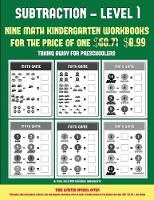 Taking Away for Preschoolers (Subtraction level 1): 30 black and white preschool/kindergarten subtraction worksheets (includes 8 additional downloadable PDF books worth $60.71) - Taking Away for Preschoolers 15 (Paperback)